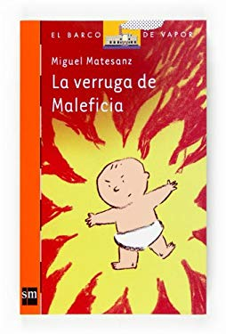 La verruga de Maleficia/ The Wart of Maleficia (El Barco De Vapor: Serie Naranja/ the Steamboat: Orange Series) (Spanish Edition) - Matesanz, Miguel
