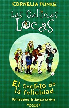 Las Gallinas Locas: El Secreto de la Felicidad 9788466626927