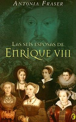 Las Seis Esposas de Enrique VIII 9788466632850
