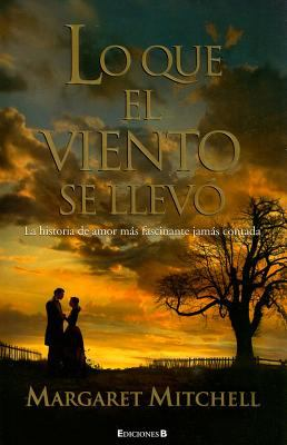 Lo Que el Viento Se Llevo = Gone with the Wind 9788466636650