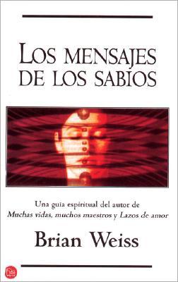 Los Mensajes de Los Sabios = Messages from the Masters 9788466303712