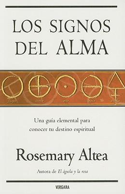 Los Signos del Alma: Una Guia Elemental Para Conocer Tu Destino Espiritual 9788466621014