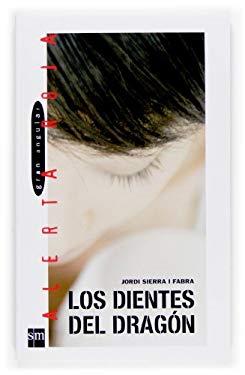 Los dientes del dragon/ The Dragon Teeth (Gran Angular) (Spanish Edition) - Sierra I Fabra, Jordi