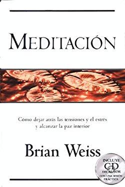 Meditacion: Como Dejar Atras Las Tensiones y El Estres y Alcanzar La Paz Interior 9788466611435