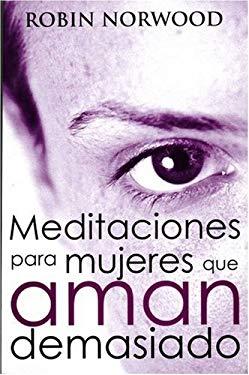 Meditaciones Para Mujeres Que Aman Demasiado 9788466619714