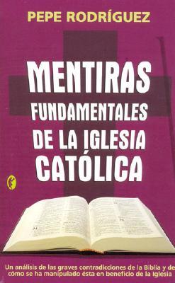Mentiras Fundamentales de La Iglesia Catolica 9788466617208