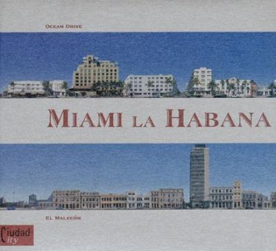Miami La Habana: Ocean Drive/El Malecon 9788461175727