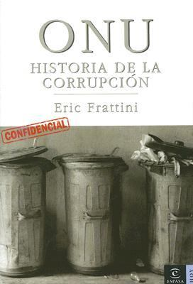 Onu: Historia de La Corrupcion 9788467019339