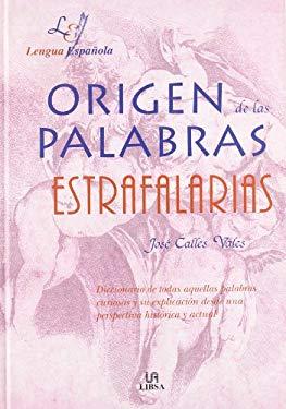 Origen de Las Palabras Estrafalarias 9788466204149