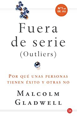 Fuera de Serie (Outliers): Por Que Unas Personas Tienen Exito y Otras No 9788466321037