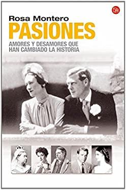 Pasiones: Amores y Desamores Que Han Cambiado la Historia 9788466319621