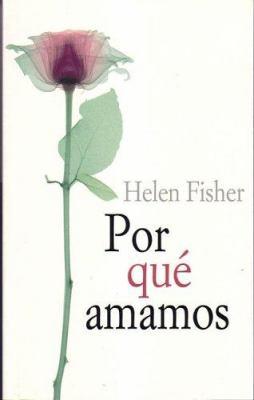 Por Que Amamos: Naturaleza y Quimica del Amor Romantico 9788466314916