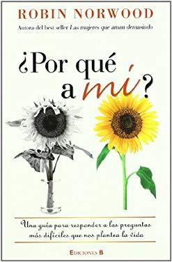 Por Que A Mi? = Why Me? 9788466646857