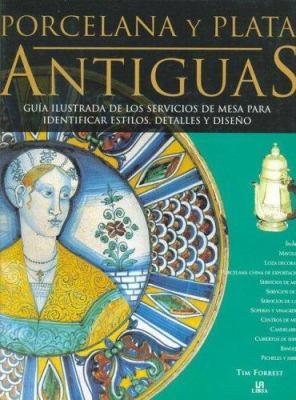 Porcelana y Plata Antiguas 9788466214087