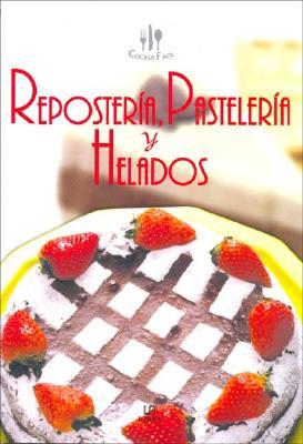 Reposteria, Pasteleria y Helados 9788466204415