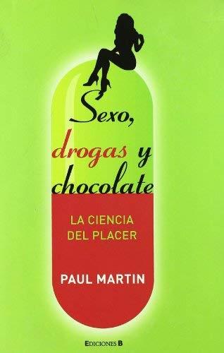 Sexo, Droga y Chocolate: La Ciencia del Placer 9788466640497