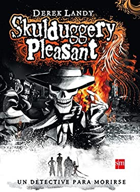 Skulduggery Pleasant (Skulduggery Pleasant, Detective Esqueleto) (Spanish Edition) - Landy, Derek