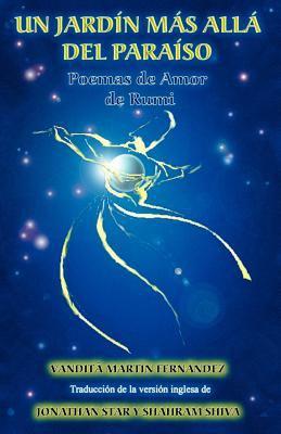 Un Jardin Mas Alla del Paraiso - Poemas de Amor de Rumi 9788460965091