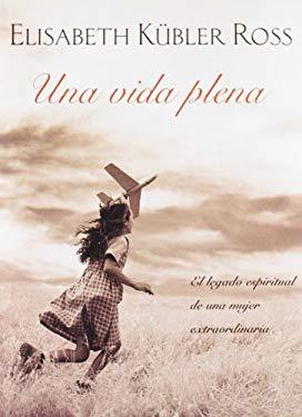 Una Vida Plena: El Legado Espiritual de una Mujer Extraordinaria 9788466615921