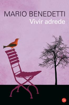 Vivir Adrede (to Live Purposely) 9788466315418