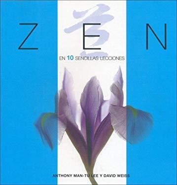 Zen En 10 Sencillas Lecciones 9788466610575