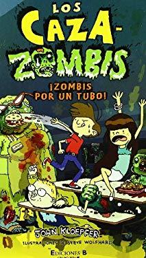 Zombis Por Tu Tubo! = The Zombie Chaser, Undead Ahead! 9788466646611