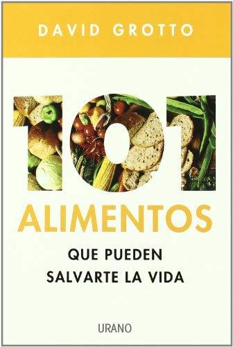 101 Alimentos Que Pueden Salvarte la Vida 9788479537012