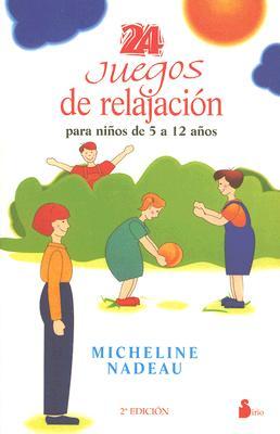 24 Juegos de Relajacion Para Ninos de 5 a 12 Anos 9788478083749