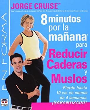 8 Minutos Por La Manana Para Reducir Caderas y Muslos 9788479025762