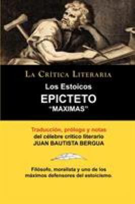 Los Estoicos: Epicteto: Maximas. La Crtica Literaria. Traducido, Prologado y Anotado Por Juan B. Bergua. 9788470831430