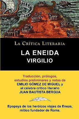 Virgilio: La Eneida, Colecci N La Cr Tica Literaria Por El C Lebre Cr Tico Literario Juan Bautista Bergua, Ediciones Ib Ricas 9788470831881