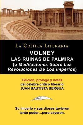 Volney: Las Ruinas de Palmira O Meditaciones Sobre Las Revoluciones de Los Imperios, Colecci N La Cr Tica Literaria Por El C L 9788470831904