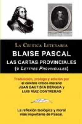 Blaise Pascal: Cartas Provinciales O Lettres Provinciales, Colecci N La Cr Tica Literaria Por El C Lebre Cr Tico Literario Juan Bauti 9788470831928