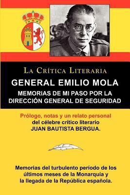 General Emilio Mola: Memorias de Mi Paso Por La Direcci N General de Seguridad, Colecci N La Cr Tica Literaria Por El C Lebre Cr Tico Liter 9788470839511