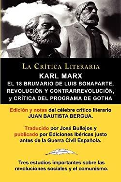 Karl Marx: El 18 Brumario, Revoluci N y Contrarrevoluci N, y Cr Tica del Programa de Gotha, Colecci N La Cr Tica Literaria Por El