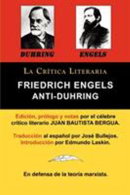 Anti-Duhring de Friedrich Engels: La Ciencia y Las Teor as Marxistas, Colecci N La Cr Tica Literaria Por El C Lebre Cr Tico Literario Juan Bautista Be 9788470839573