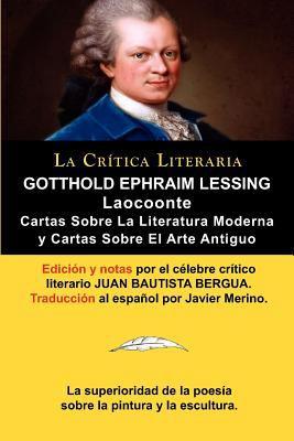 Lessing: Laocoonte (Laoco N O Sobre Los L Mites de La Pintura y de La Poes A), y Cartas Sobre La Literatura Moderna y Sobre El