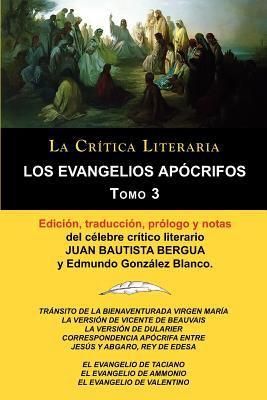 Los Evangelios AP Crifos Tomo 3, Colecci N La Cr Tica Literaria Por El C Lebre Cr Tico Literario Juan Bautista Bergua, Ediciones Ib Ricas 9788470839627