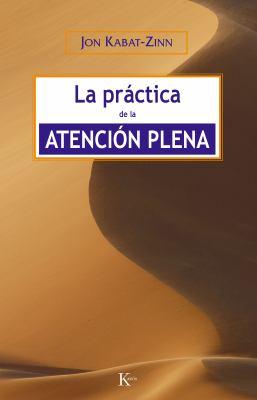 La practica de la atencion plena (Spanish Edition) - Kabat-Zinn, Jon