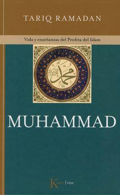 Muhammad: Vida y Ensenanzas del Profeta del Islam 9788472456952