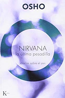 Nirvana: La Ultima Pesadilla: Charlas Sobre El Zen 9788472457416