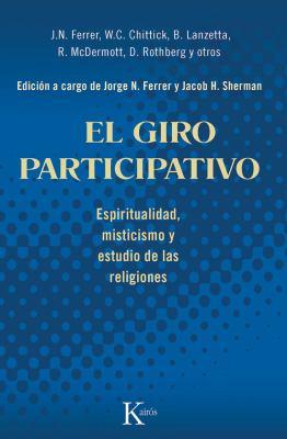 El Giro Participativo: Espiritualidad, Misticismo y Estudio de Las Religiones 9788472457560
