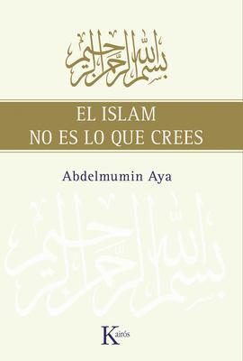 El Islam No Es Lo Que Crees 9788472457775