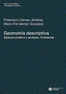 Geometria Descriptiva. Sistema Di Drico y Acotado. Problemas 9788476535646