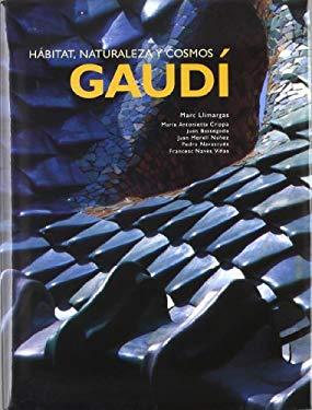 Gaudi: Habitat, Naturaleza Y Cosmos