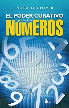El Poder Curativo de Los Numeros 9788478088195