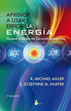 Aprende a Usar y Dirigir La Energia 9788478088478