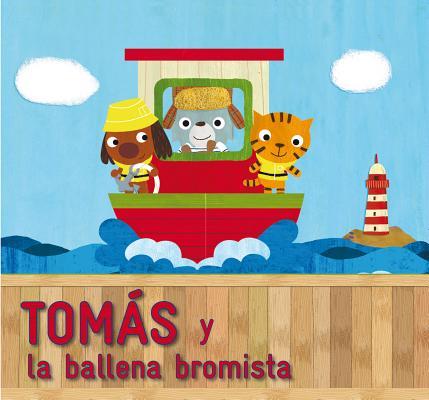 Tomas y La Ballena Bromista 9788479428952
