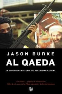 Al Qaeda: La Verdadera Historia del Islamismo Radical = Al-Qaeda