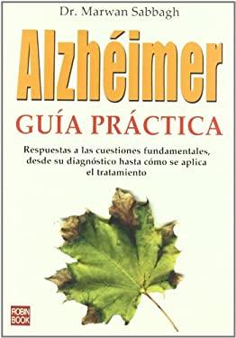 Alzheimer: Guia Practica = Alzheimer's Answer 9788479279837